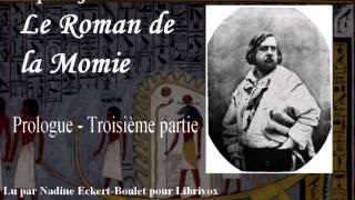 Livre audio complet : Le Roman de la Momie - Prologue (3ème partie - fin)