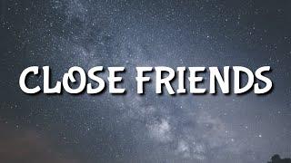 Download lagu Yong Pinch - CLOSE FRIENDS (Lyrics)
