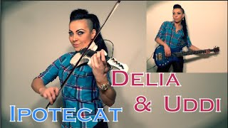 Delia ft. Uddi - Ipotecat (Violin & Bass Cover Cristina Kiseleff)