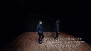 �������� ���� I DON'T WANNA LIVE FOREVER - Zayn & Taylor Swift (Travis Garland Cover)   Thomaz Chee Choreography ������