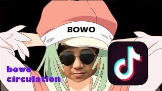 Bowo Circulation - Bowomonogatari | (pemimpin tik tok)