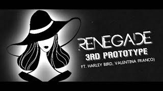 Download 3rd Prototype - Renegade (feat. Harley Bird, Valentina Franco) (Lyric Video) Mp3