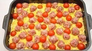 Картофельная запеканка с мясными шариками Рецепт