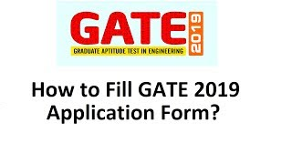 GATE 2019 Online Form Fill Up Procedure: How to Fill GATE 2019 Application Form