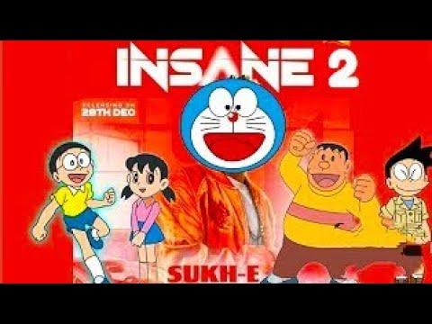 Insane 2 sukh-e new song | doremon version