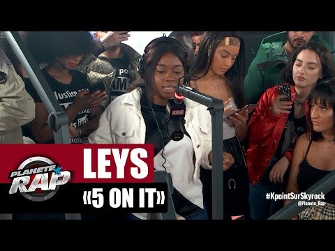 "Leys ""5 on it"" #PlanèteRap"
