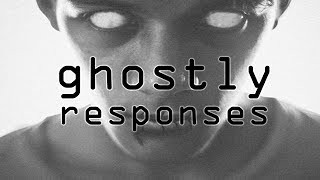 Ghostly Responses | Paranormal, Supernatural, Horror