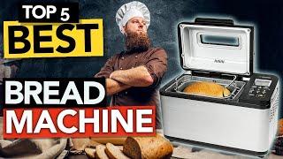 ✅ TOP 5 Best Bread Maker Machi…