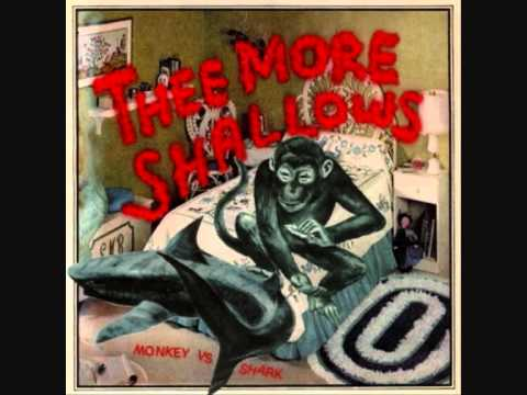 Thee More Shallows - I Can't Get Next To You