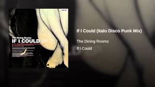 If I Could (Italo Disco Punk Mix)