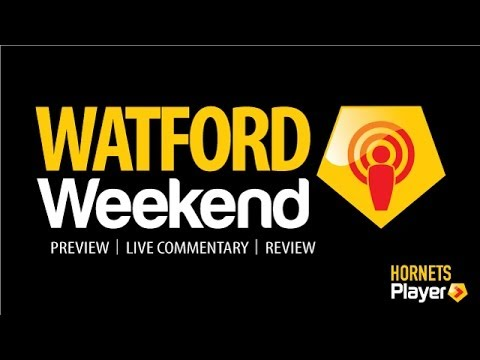 FREE: The Watford Weekend Preview Show