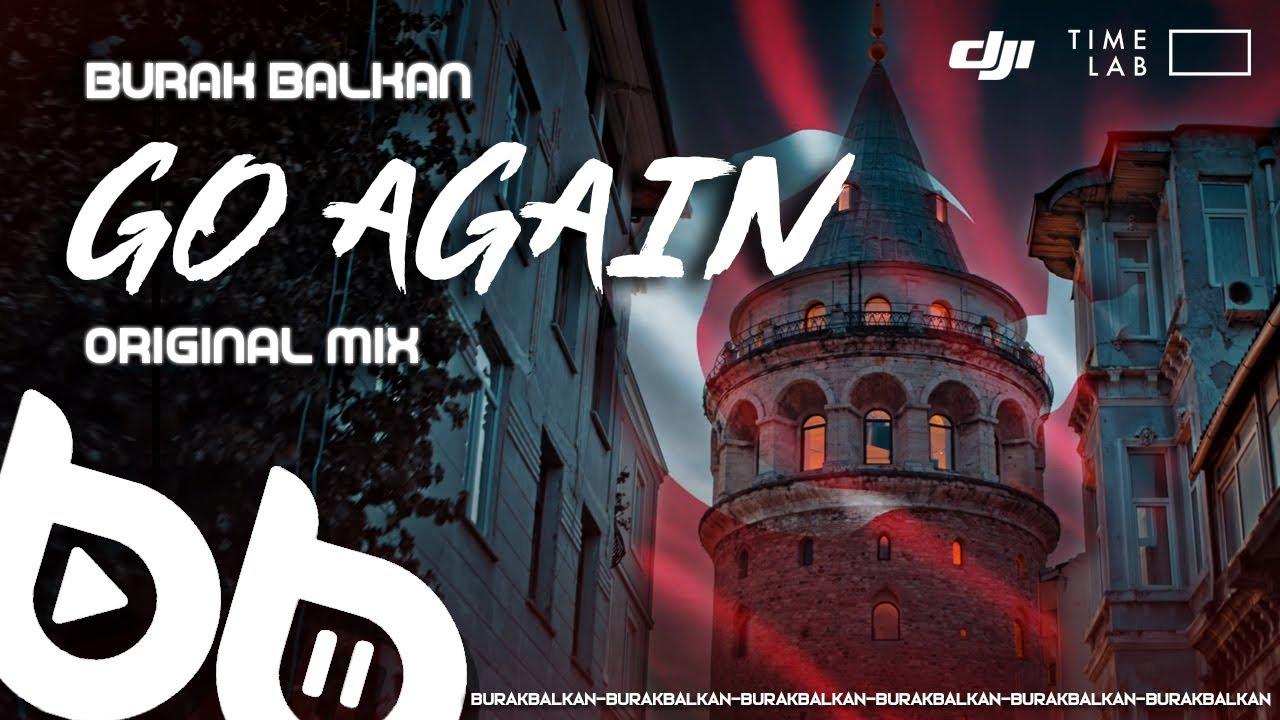 Burak Balkan - Go Again (Official Video) #Turkey