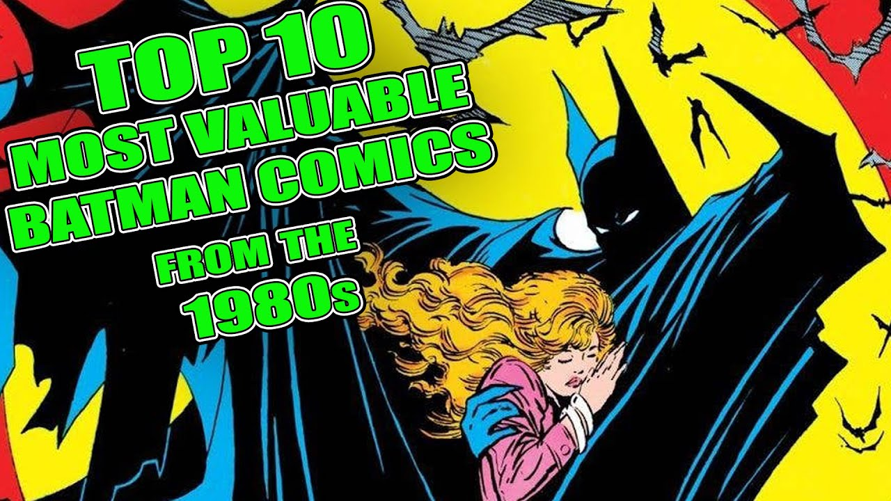 Top 10 Most Valuable Batman Comics from the 80's