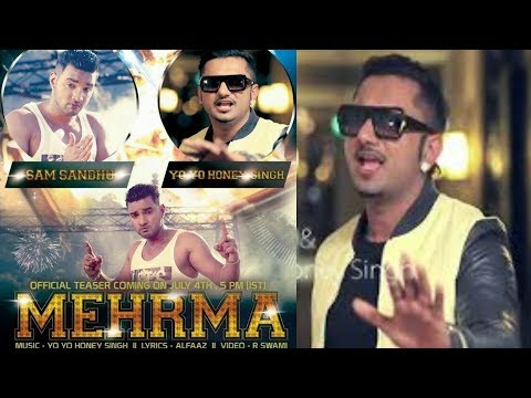 Yo Yo Honey Singh Sam Sandhu - Mehrma | feat | Latest Punjabi Song 2018 T-SERIES
