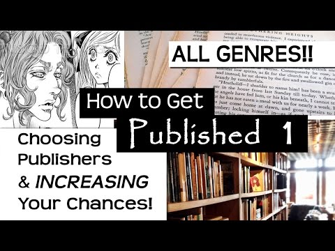 Choosing a Publisher & How to INCREASE Chances of Getting Published △ How to Get Published (part 1)