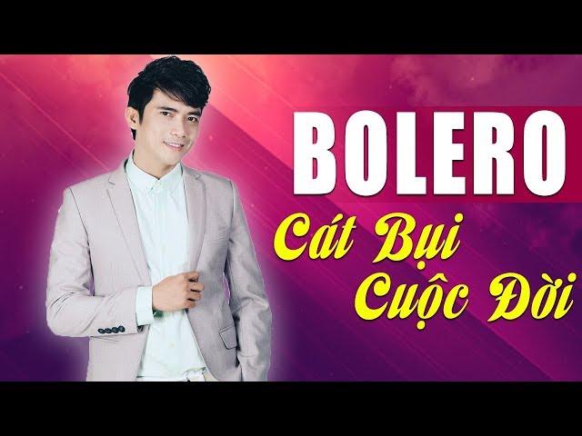 Cát Bụi Cuộc Đời - Nhạc Vàng Bolero Dễ Nghe Dễ Ngủ   Lê Sang Bolero