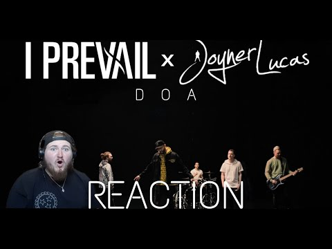 I Prevail X Joyner Lucas – DOA – REACTION