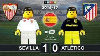 SEVILLA vs ATLETICO MADRID 1-0 • LaLiga 2016 / 2017 ( Film Lego Football )