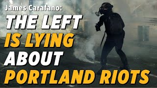 PODCAST: The Left Is Lying to You About Portland Riots | James Carafano to Seb Gorka