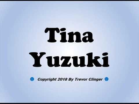 How To Pronounce Tina Yuzuki - 동영상