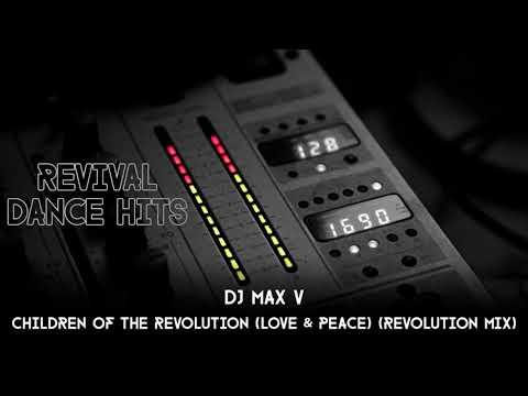 DJ Max V - Children Of The Revolution (Love & Peace) (Revolution Mix) [HQ]