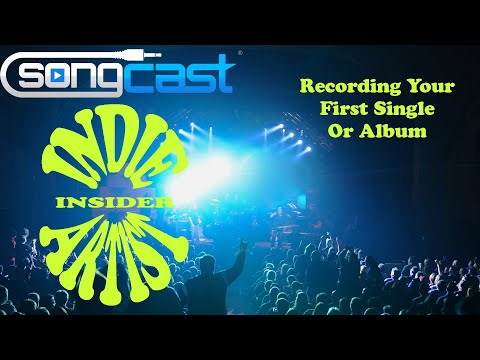 Indie Artist Insider 021 - Recording Your First Single Or Album