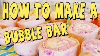 How To Make A Bubble Bar (inspired By Lush)