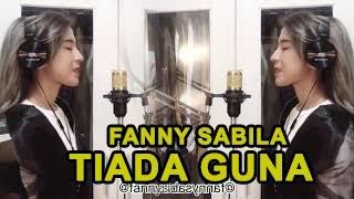Download Lagu TIADA GUNA VOC: FANNY SABILA mp3