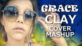 Grace VanderWaal - CLAY - Cover Mashup/Remix...
