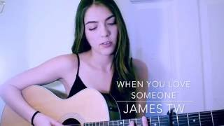 When You Love Someone - James TW (Cover)