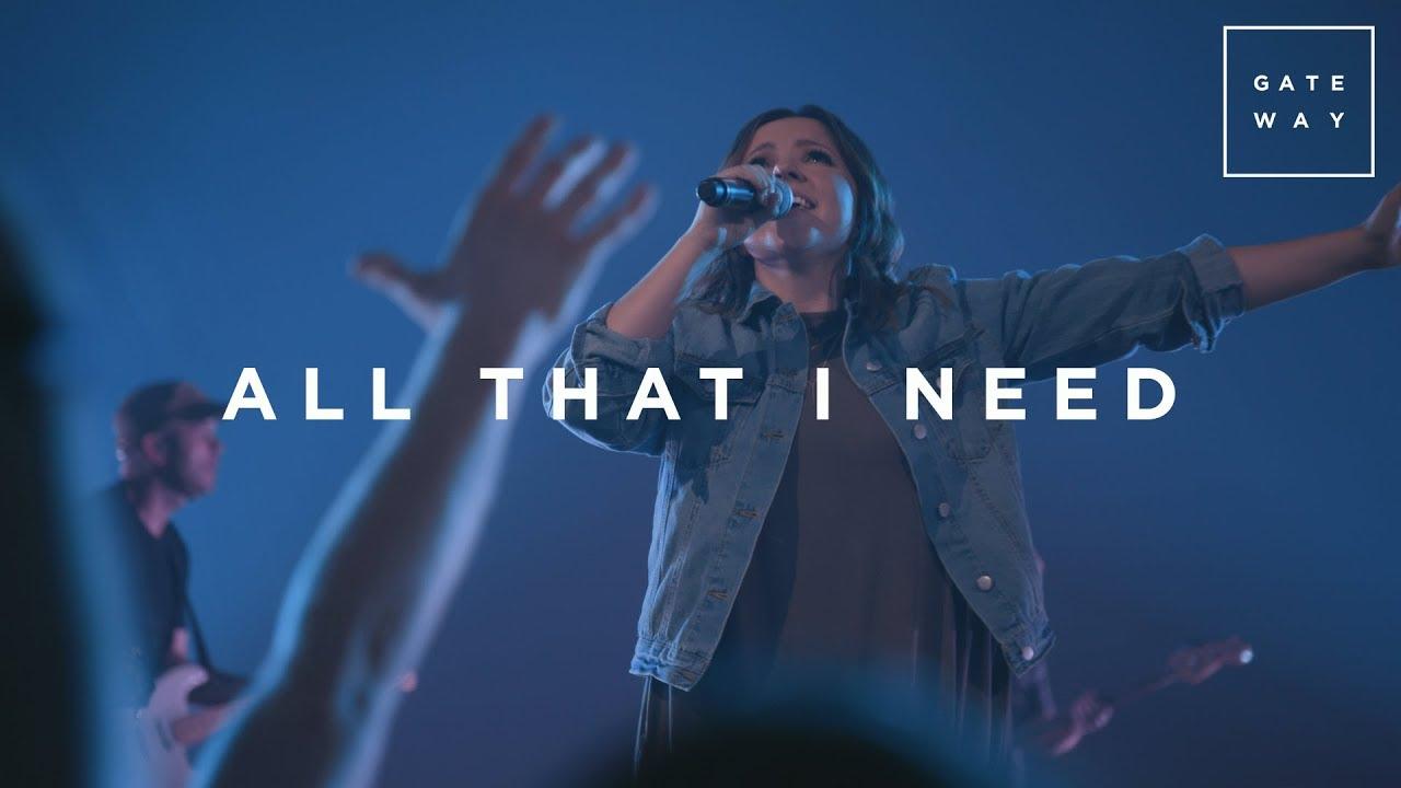All That I Need | Live | GATEWAY