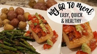 COOK WITH ME // MY GO TO MEAL //EASY, QUICK & HEALTHY