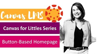 Canvas for Littles Series: Creating a Button-Based Homepage