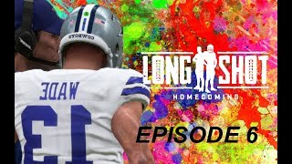Madden 19 Longshot E6 | LAST GAME TO SHOW THAT WE ARE READY FOR THE SEASON