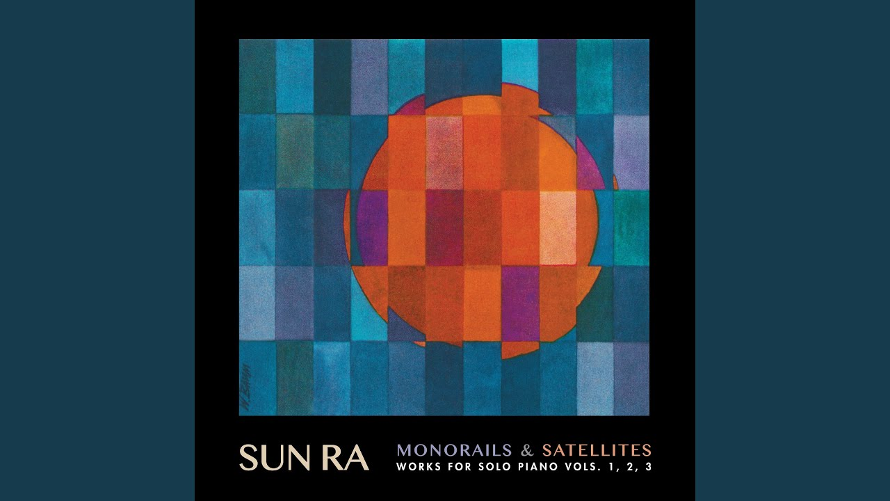Sun Ra / Monorails & Satellites (Works For Solo Piano Vols  1, 2, 3)