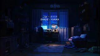 • VIETSUB • YUKIKA 'SHADE' Aesthetic Lyrics | Hawyn & Hamilk