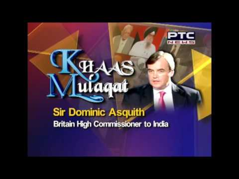 Khas Mulaqaat with Sir Dominic Asquith , Britain High Commissioner to India   July 24, 2016