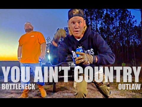 Bottleneck & Outlaw You Ain't Country (Official Video)