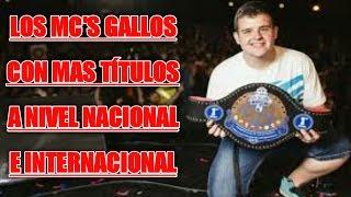 Los Mc's Gallos Con Más Títulos Nacionales e Internacionales