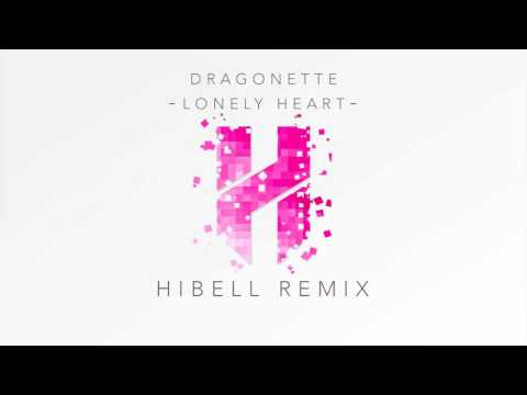 Dragonette - Lonely Heart (Hibell Remix) [Official Audio]
