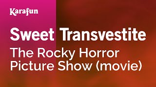 Karaoke Sweet Transvestite - The Rocky Horror Show *