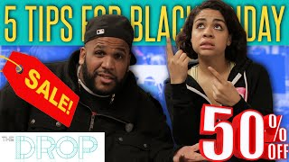 Tips for Shopping This Black Friday  - The Drop Presented by ADD