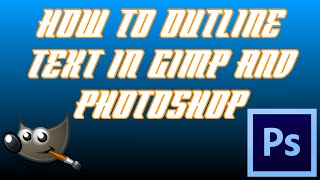 How To Outline Text In Gimp and Photoshop