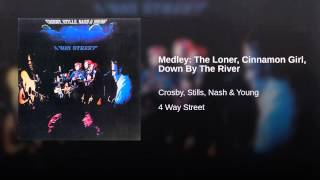 Medley: The Loner, Cinnamon Girl, Down By The River (Live)
