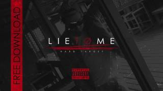Download Hard Target - Lie To Me (FREE DOWNLOAD) MP3 song and Music Video