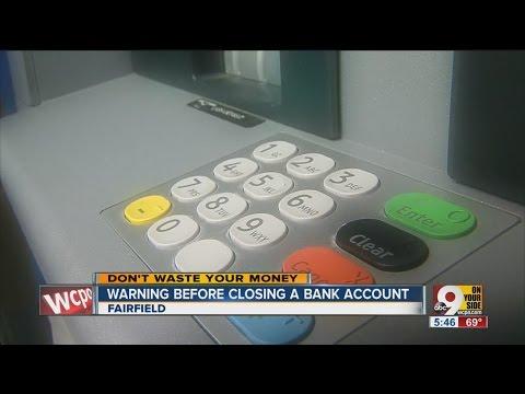 Closing a bank account? Be careful