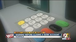 Closing a bank account? Be careful