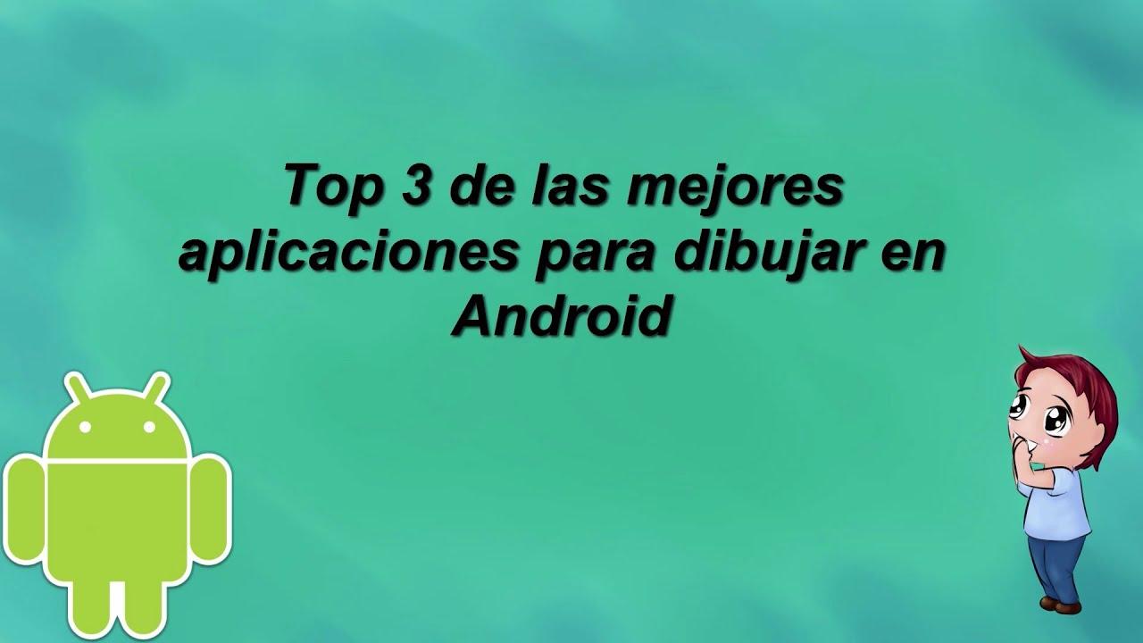 Top 3 de las mejores aplicaciones para dibujar en android - YouTube