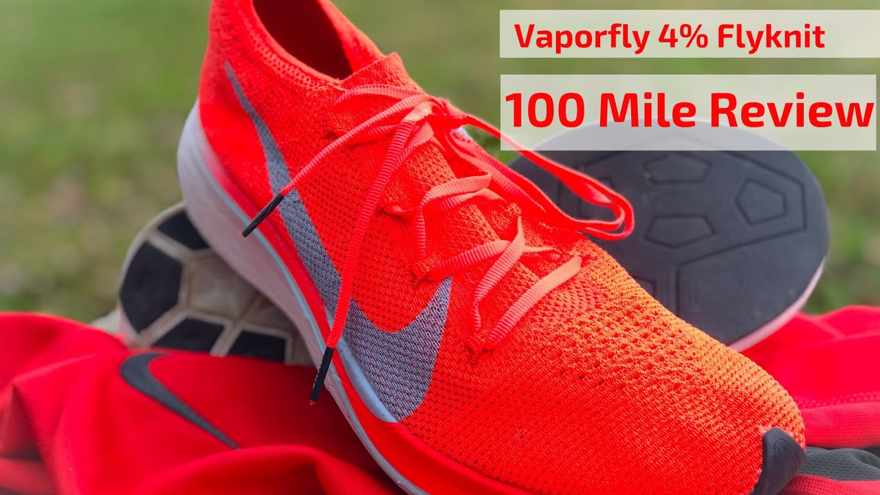 dd6ece258c9af Vaporfly 4% Flyknit 100 Mile Review - YouTube