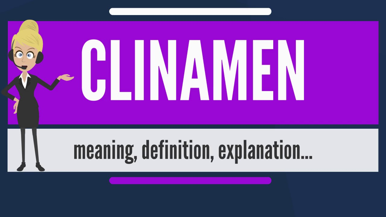 What Is CLINAMEN? What Does CLINAMEN Mean? CLINAMEN Meaning, Definition U0026  Explanation